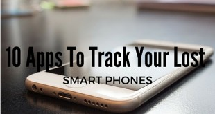10 Apps To Track Your Lost smartphone